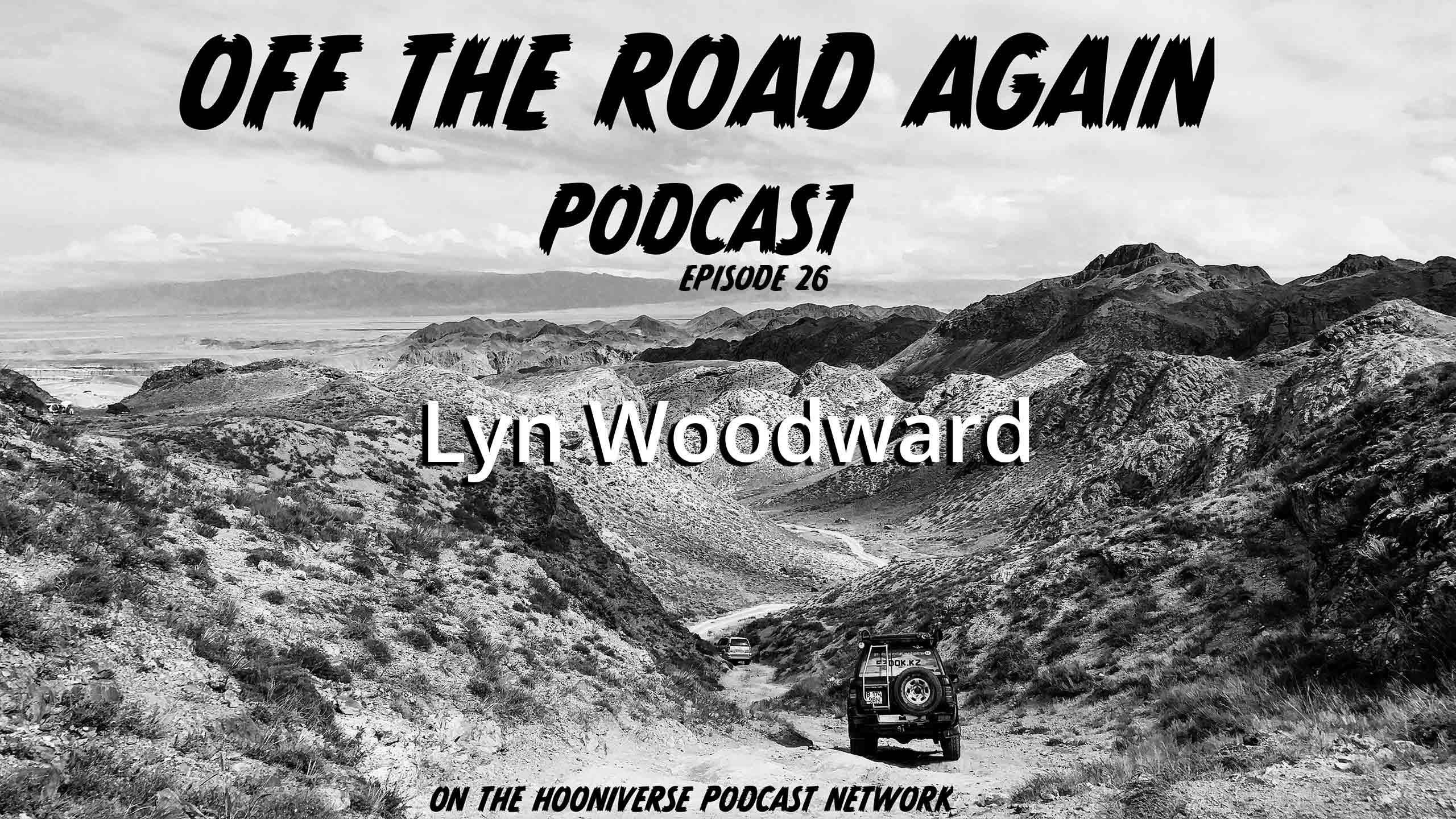 Lyn-Woodward-Off-The-Road-Again-Episode-26