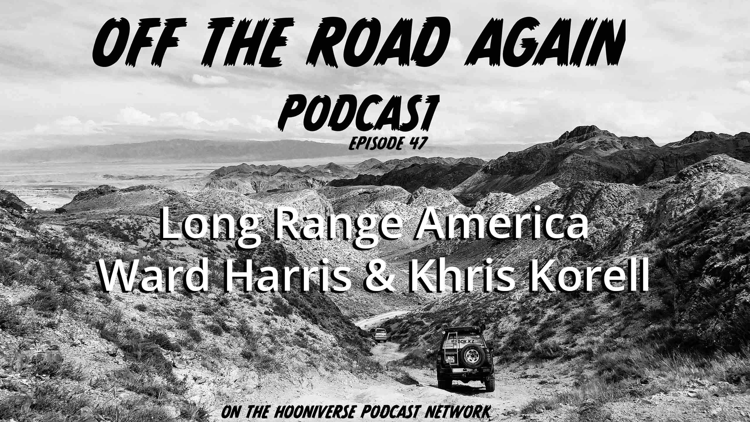 Long-Range-America-Off-The-Road-Again-Podcast-Episode-47