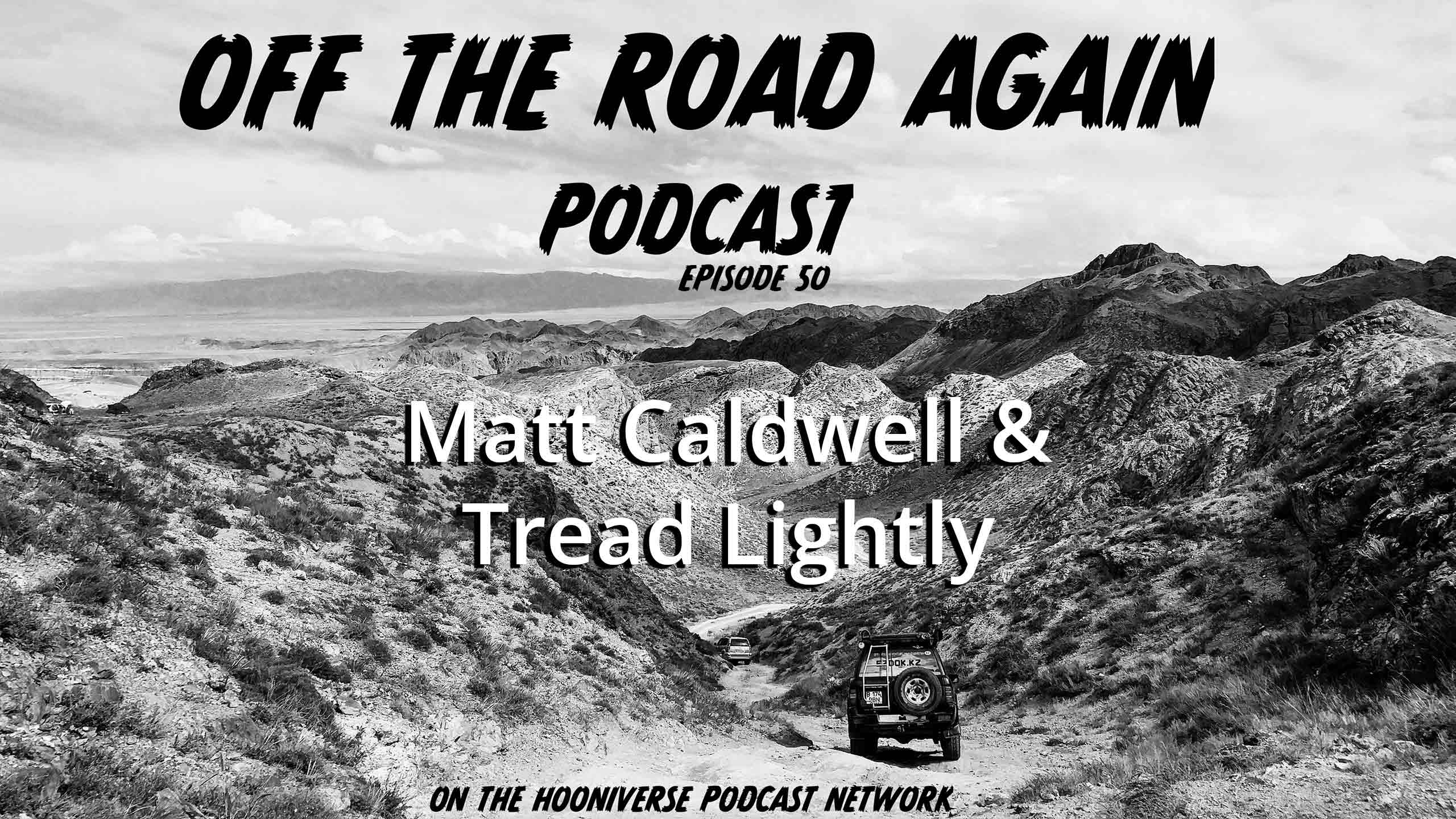 Tread-Lightly-Off-The-Road-Again-Podcast-Episode-50