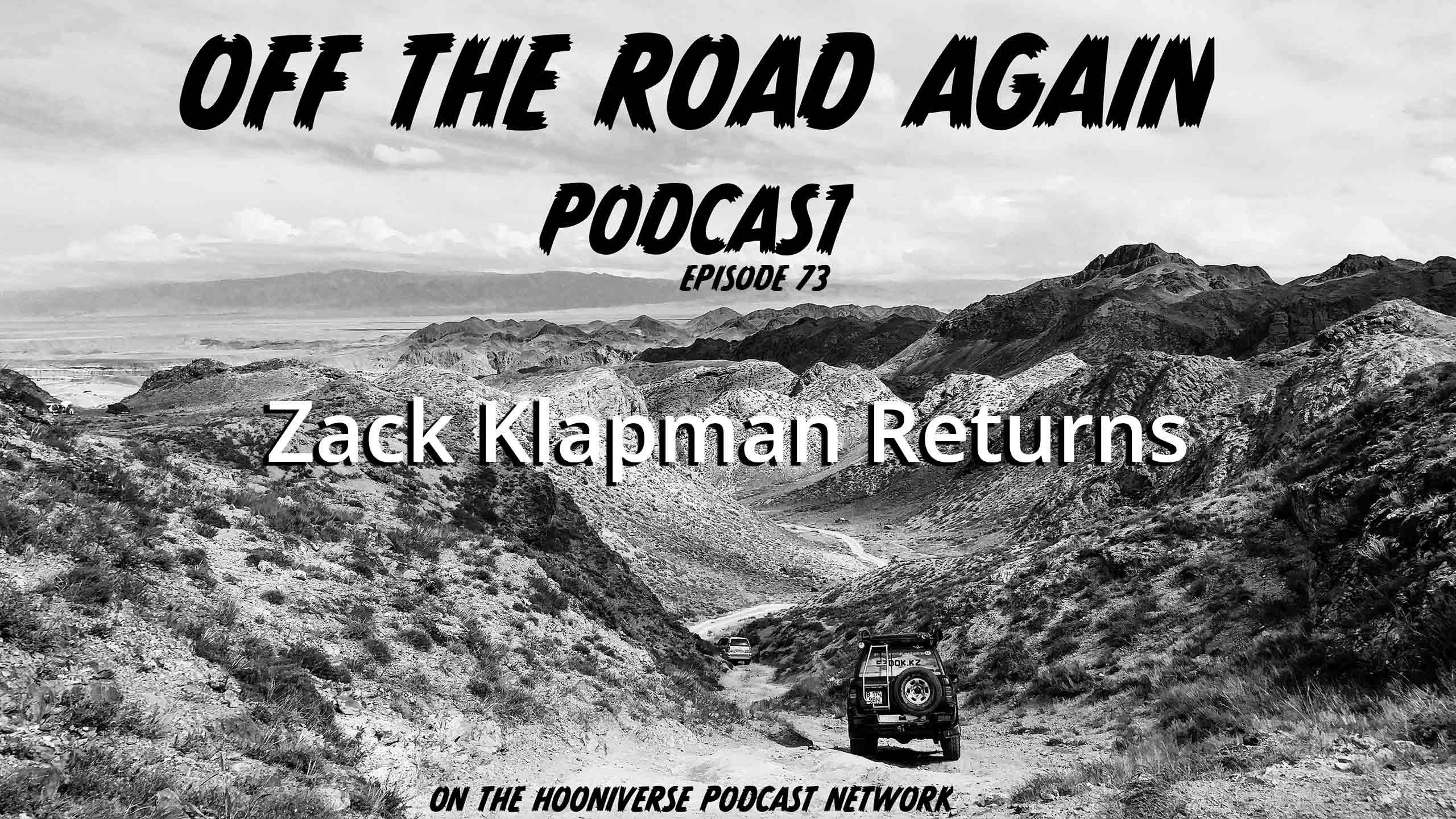 Zack-Klapman-Off-The-Road-Again-Podcast-Episode-73